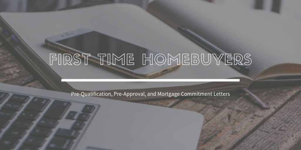 First Time Home Buyers Guide in Maple Ridge & Pitt Meadows, BC: What about Pre-Qualification, Pre-Approval, and Mortgage Commitment Letters?