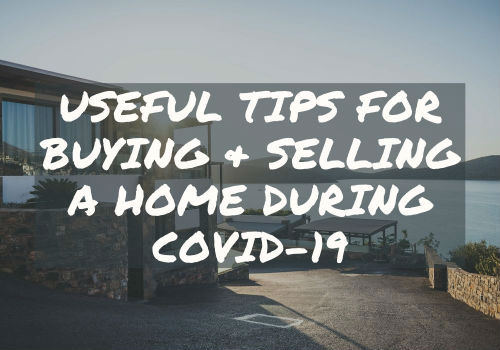 Useful Tips for Buying and Selling A Home During Covid-19 in Maple Ridge & Pitt Meadows, British Columbia