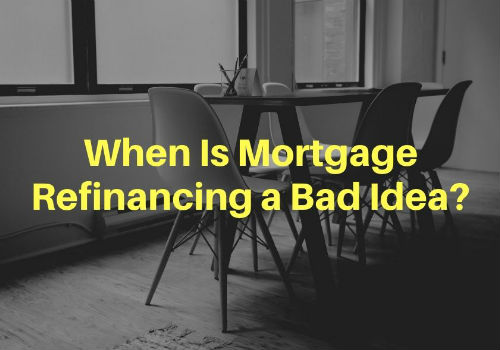 When Is Mortgage Refinancing a Bad Idea in Maple Ridge & Pitt Meadows, British Columbia?